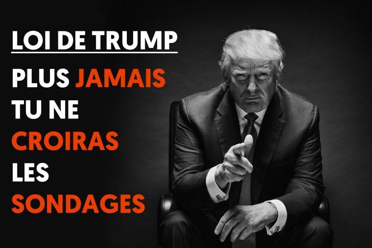 Loi de Trump - plus jamais tu ne croiras les sondages