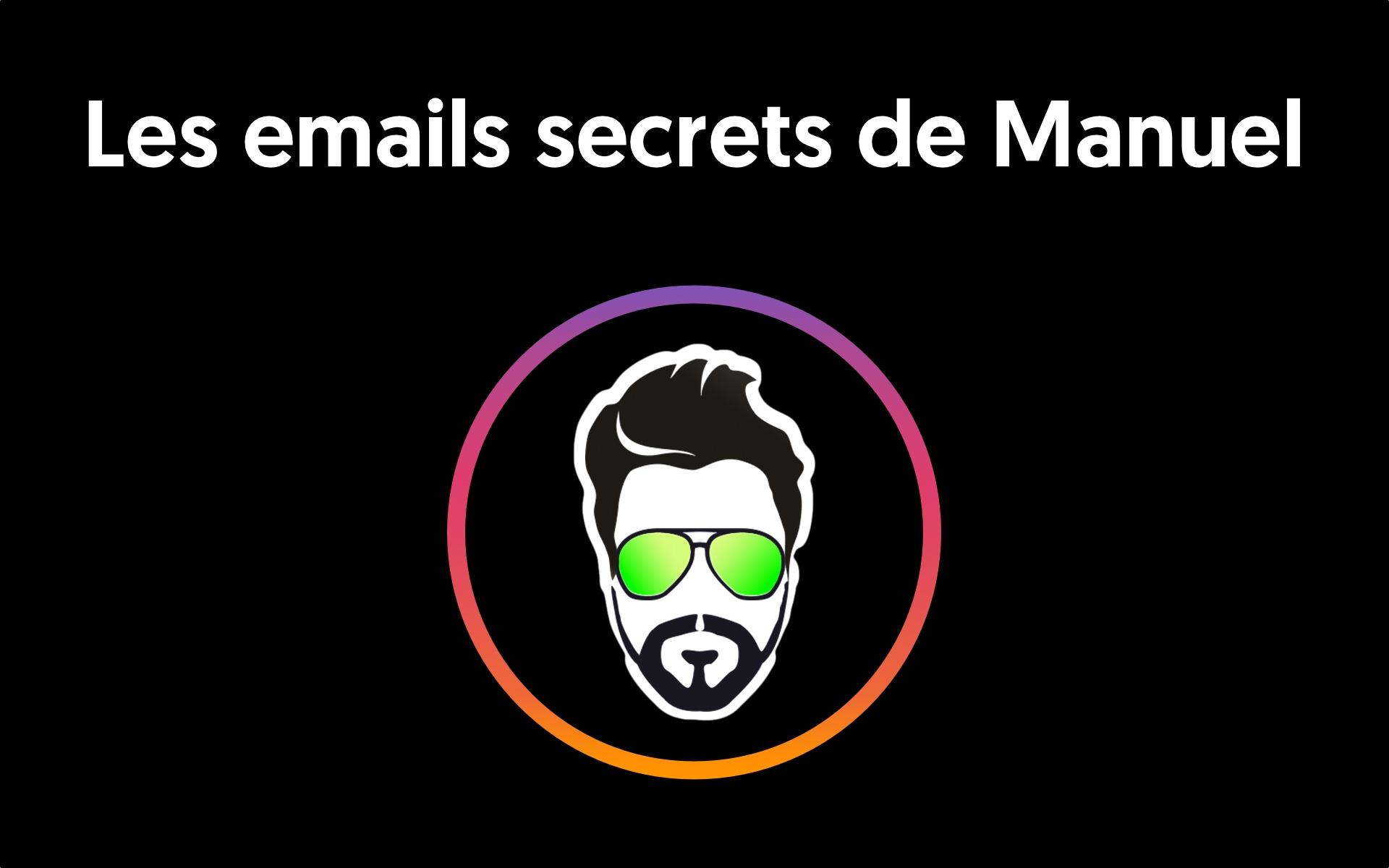 Les emails secrets de Manuel